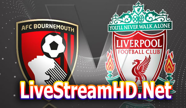 Bournemouth Liverpool Live Stream: Bournemouth Vs Liverpool